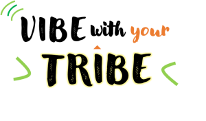 Vibe with your tribe!